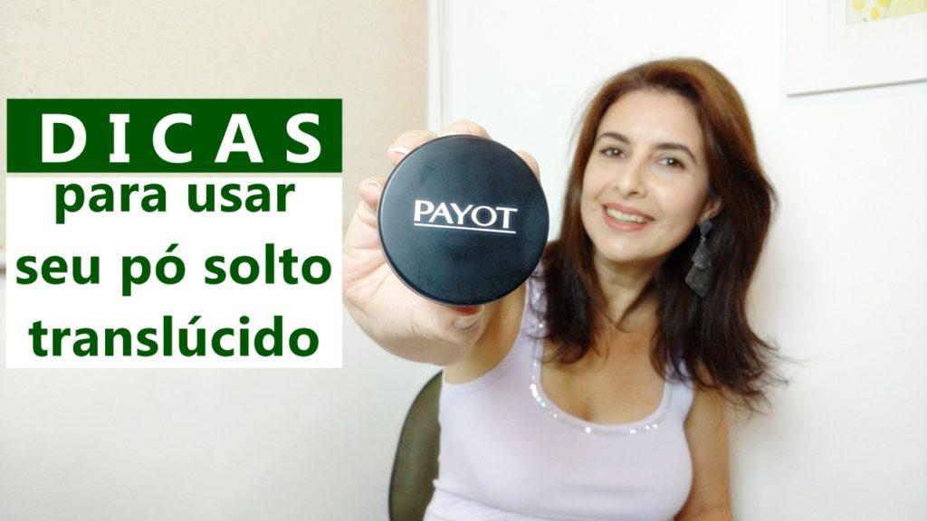 dicas para usar pó solto translúcido Payot