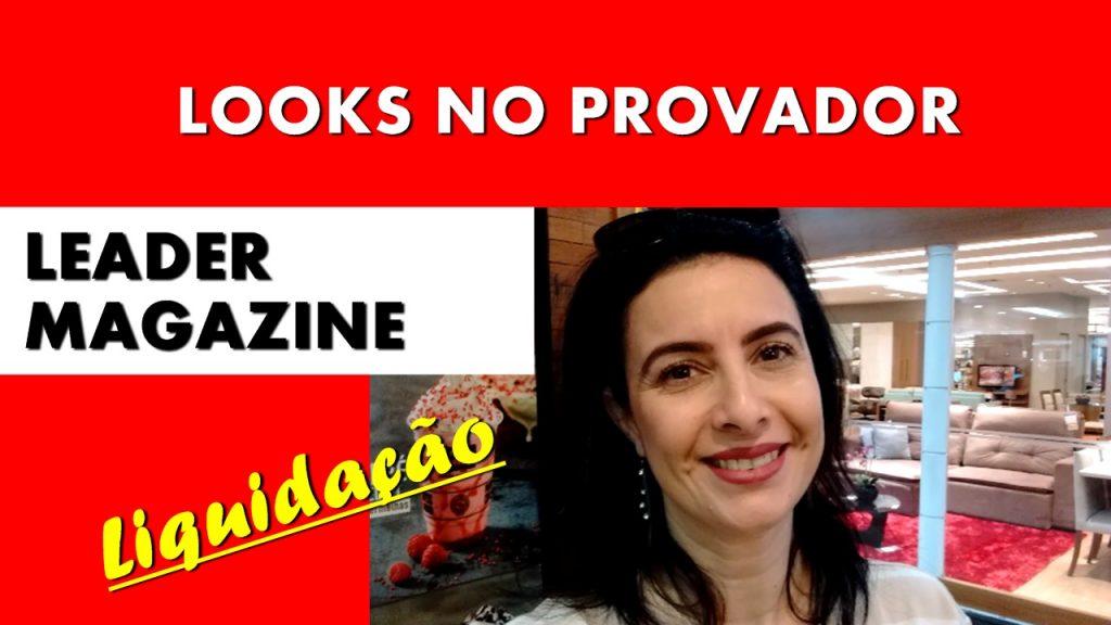 Looks no Provador com liquidação nas Lojas Leader link para o vídeo